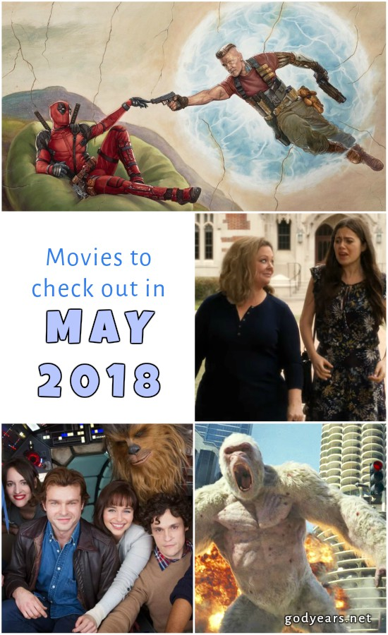Movies to check out in Hollywood in May 2018 - Solo a Star Wars Movie, Life of the Party, Deadpool 2, Rampage