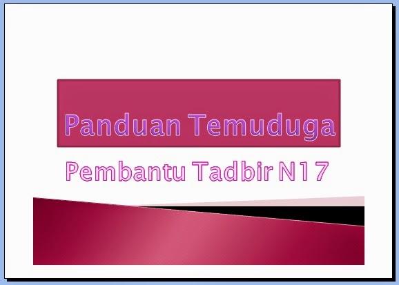 Panduan Temuduga Pembantu Tadbir (Perkeranian/Operasi) N17
