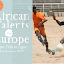 Top African Talents For Europe: Open Trials in Lagos This October [See Registration Details]