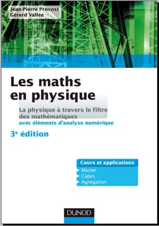 Les maths en physique - La physique à travers le filtre des mathématiques, avec éléments d'analyse numérique