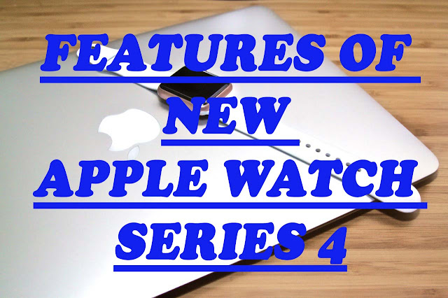 The Best 5+ Features of New Apple Watch Series 4