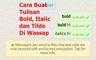 Cara Ubah Tulisan Whatsapp Kepada Bold Italic Tilde
