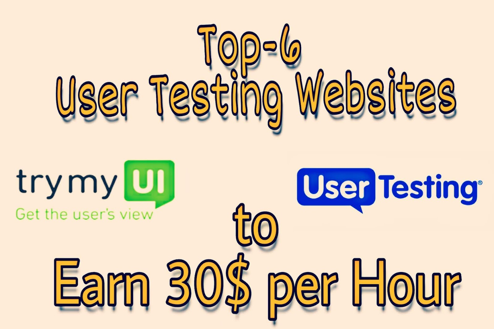 Top 6 User Testing Websites to Make Money Online in 2019