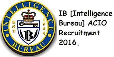 IB [Intelligence Bureau] ACIO Recruitment 2017 - 2018