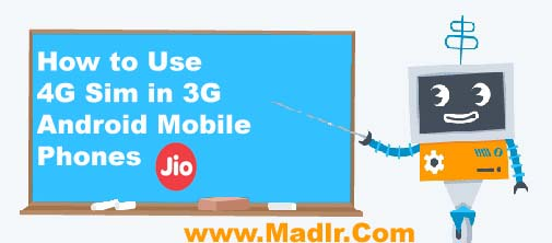 How to Use 4G Sim in 3G Android Mobile Phones