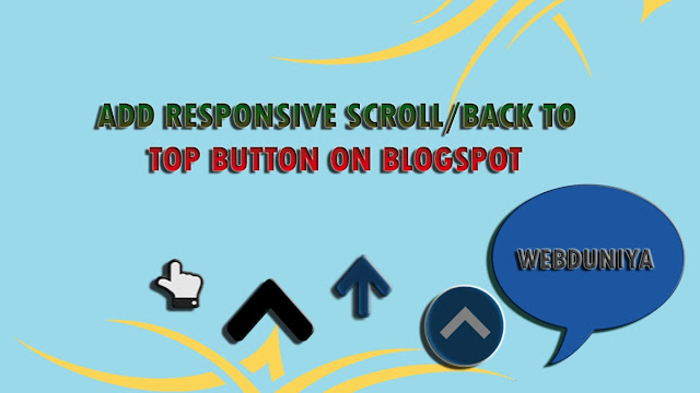 How To Add Responsive Scroll To Top Button On  Blogger