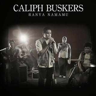 Caliph Buskers - Hanya NamaMu MP3