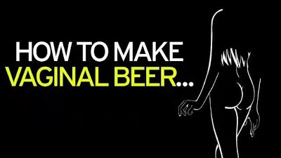 Incredible!!!!! Vaginal beer set to go on sale. Fancy a swig?