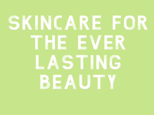 Skincare For The Ever Lasting Beauty