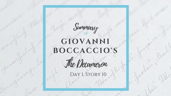 Summary of Giovanni Boccaccio's The Decameron Day 1 Story 10