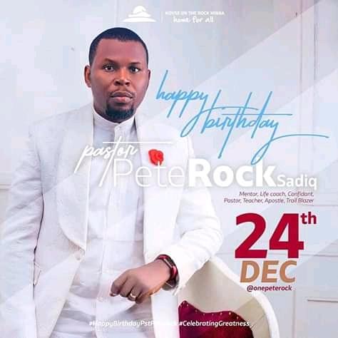 Happy Birthday Pastor Peterock Sadiq [@onepeterock]