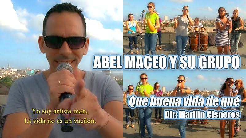 Abel Maceo y su Grupo - ¨¿Qué buena vida de qué?¨ - Videoclip - Dirección: Marilin Cisneros. Portal Del Vídeo Clip Cubano