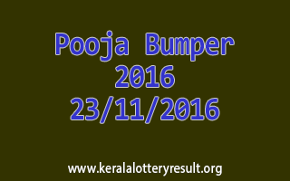 POOJA BUMPER 2016 Lottery Result 23-11-2016