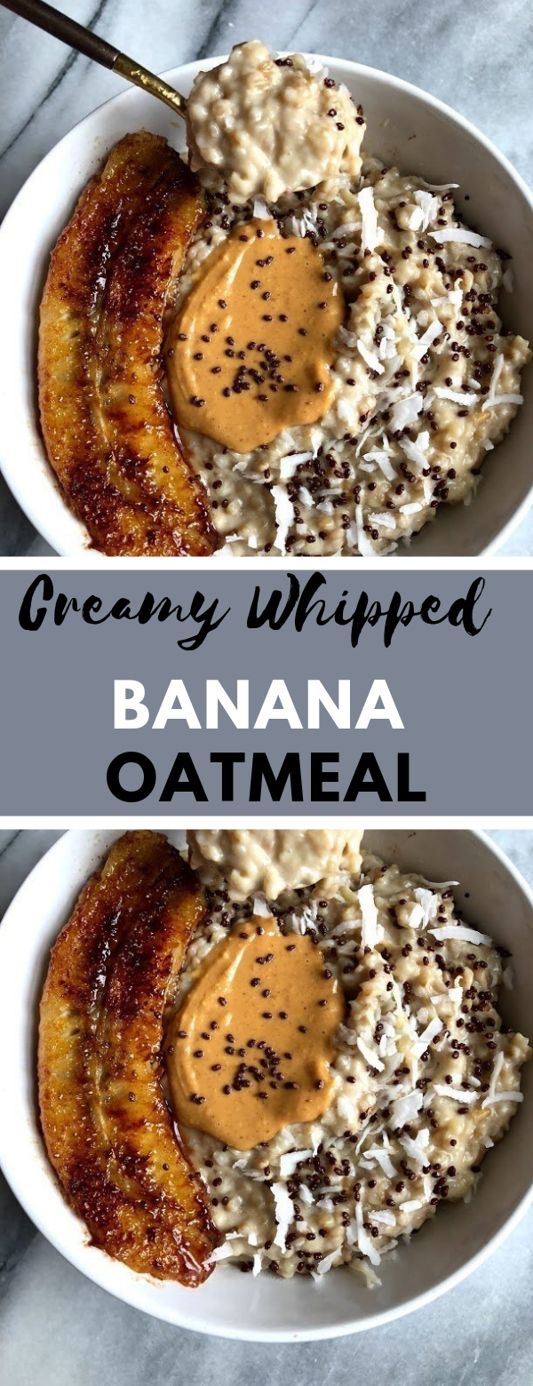 Creamy Whipped Banana Oatmeal #BREAKFAST #DAIRYFREE #GLUTENFREE #HEALTHYVEGAN