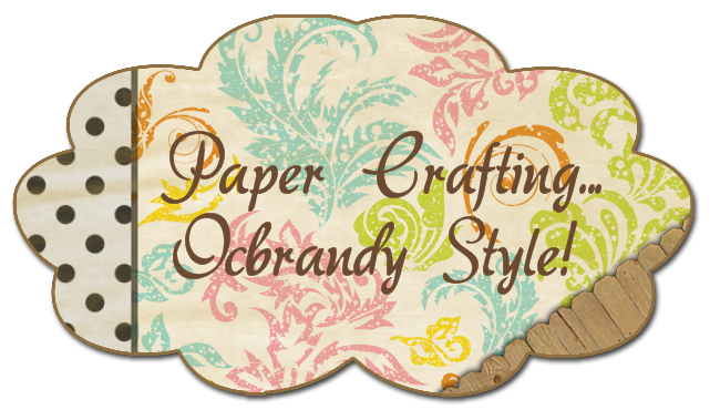Paper crafting... ocbrandy style!