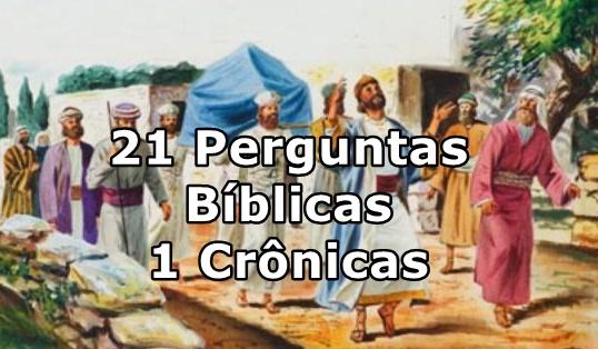 21 Perguntas Bíblicas Livro de 1 Crônicas