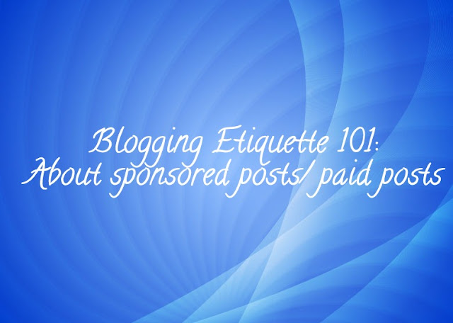 Blogging Etiquette 101: About Sponsored Posts/ Paid Posts image