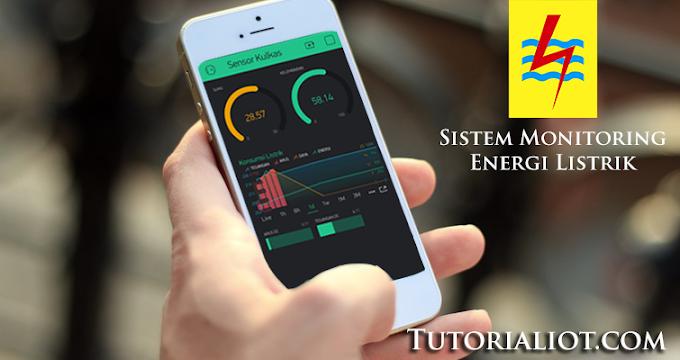 Tutorial IoT - Cara Membuat Sistem Monitoring Energi Listrik Melalui App Smartphone