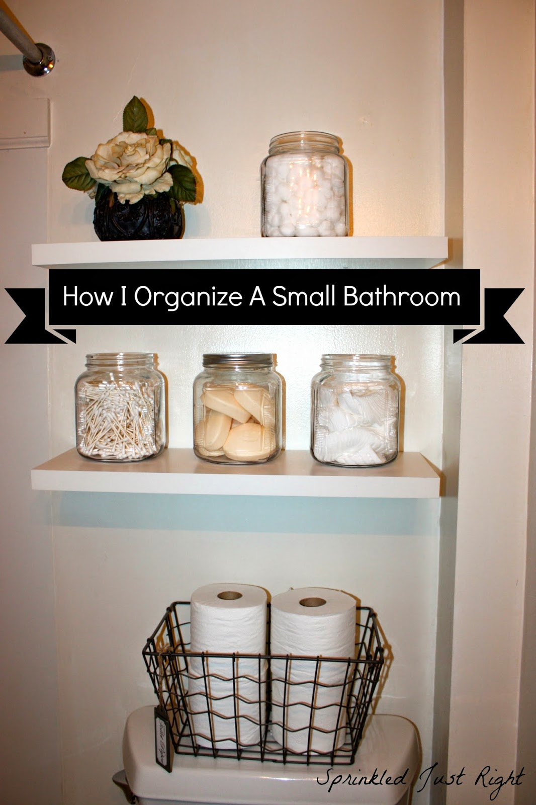 How To Organize A Bathroom Sprinkled Just Right How I Organize A Small Bathroom