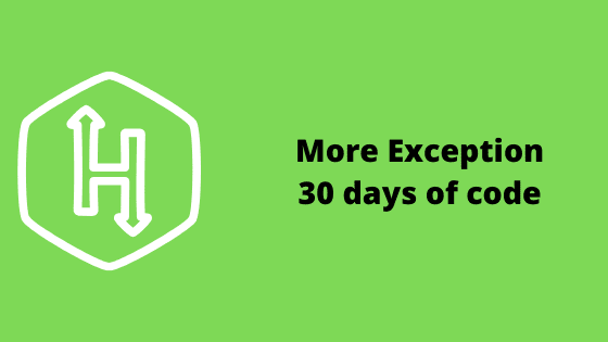 More exeception problem solution 30 days of code HackerRank