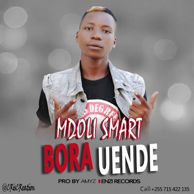 Download Audio | Mdoli Smart - Bora Uende