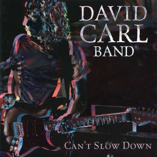 DAVID CARL BAND - Can't Slow Down (1998) front