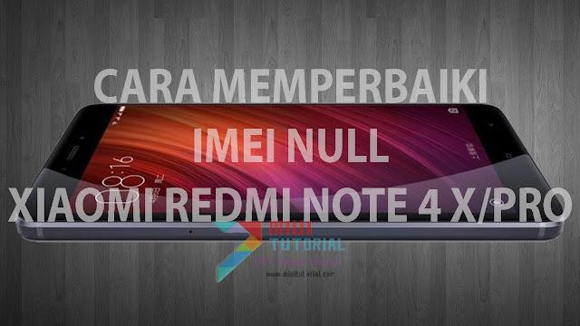 IMEI Xiaomi Redmi Note 4X/PRO Kamu Null/Hilang? Jangan Panik Dulu: Coba Tutorial Fix IMEI Berikut Ini!