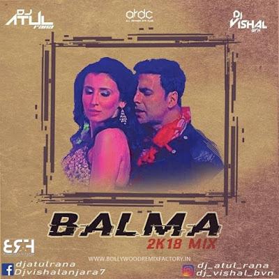 BALMA 2K18 MIX (Khiladi 786) Dj Atul Rana X Dj Vishal BVN