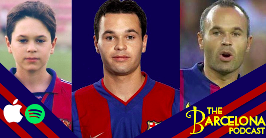 Andres Iniesta Special: A celebration of a life in Blaugrana [TBPod88]