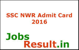 SSC NWR Admit Card 2016