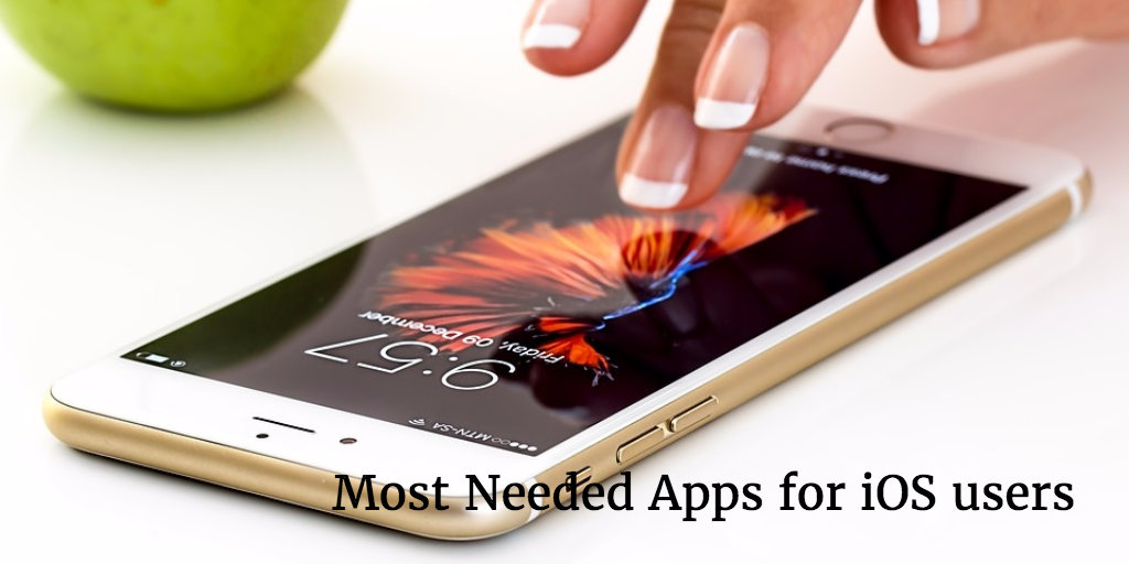 The best and the most needed 8 apps for iOS users 2019 - Best and