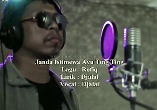 Lirik Lagu Janda Istimewa Ayu Ting Ting Djalal