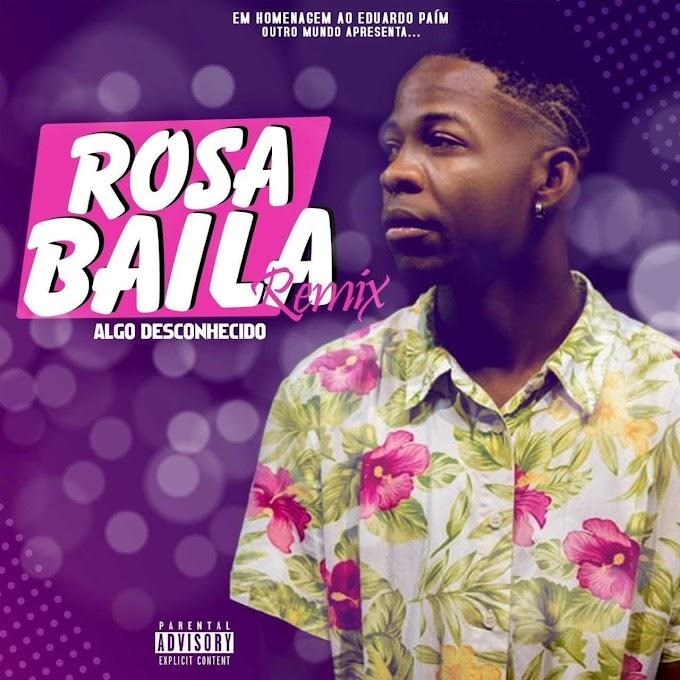 Algo Desconhecido - Rosa Baila (Remix) (Afro Trap)