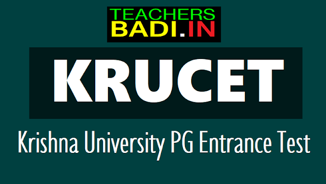 krucet 2018 notification,krupgcet,schedule,pg entrance test,online application form,last date,exam date,results,hall tickets,krishanauniversity.ac.in,counselling dates,rank cards