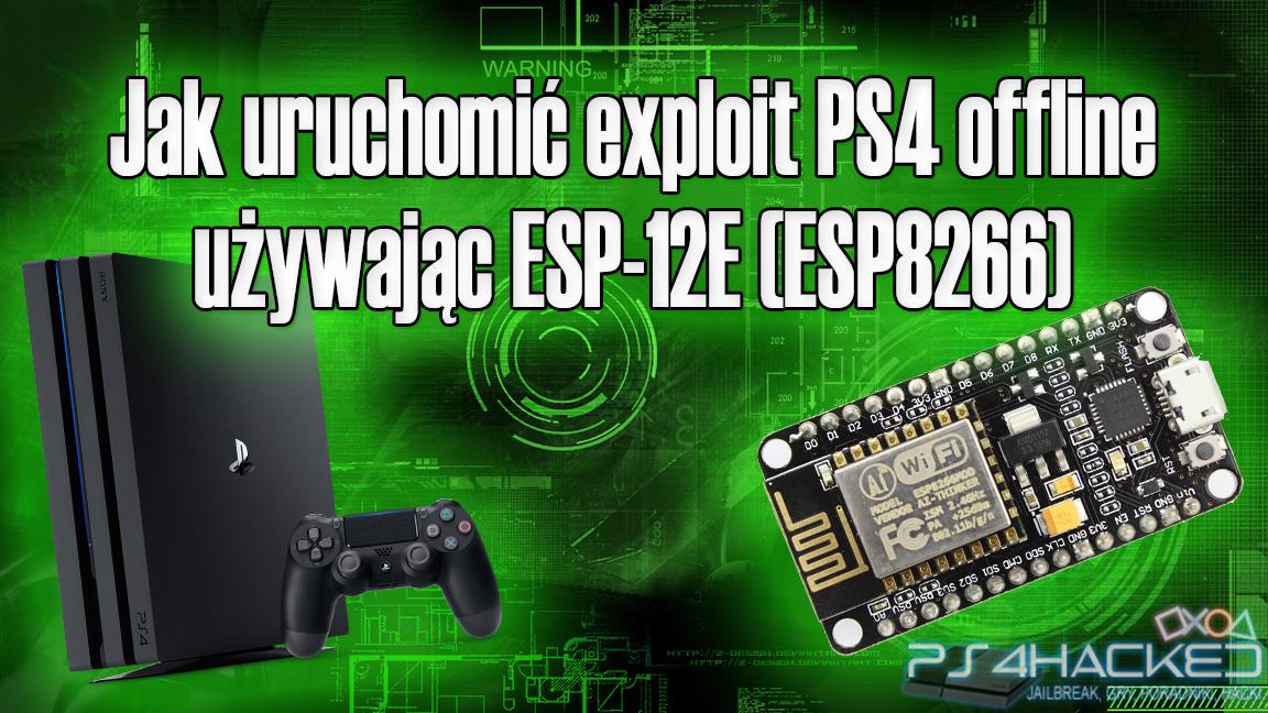 Jak uruchomić exploit PS4 offline używając ESP-12E (ESP8266) - PS4