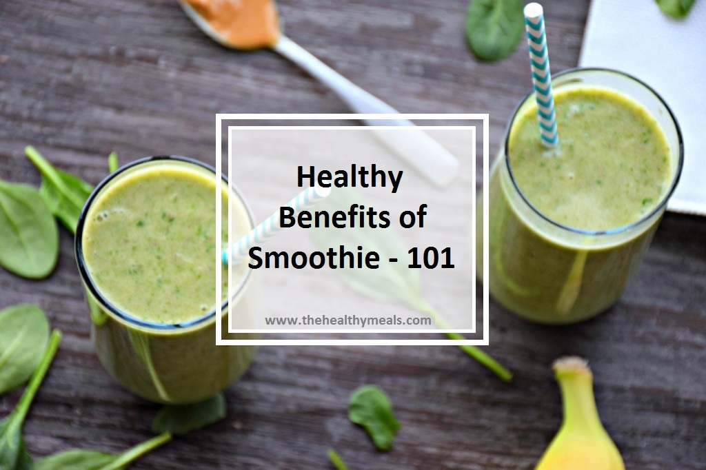 Healthy Benefits of Smoothie - 101