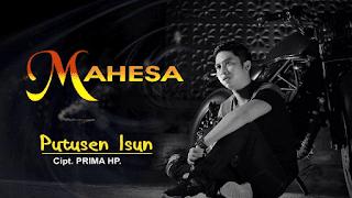 Lirik Lagu Mahesa - Putusen Isun