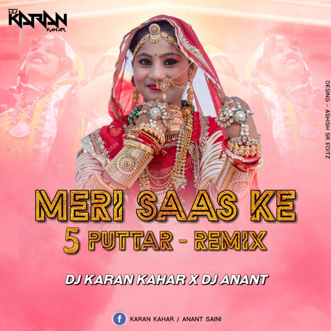 Meri Saas Ke 5 Putar ( Remix ) Dj Karan Kahar Dj Anant
