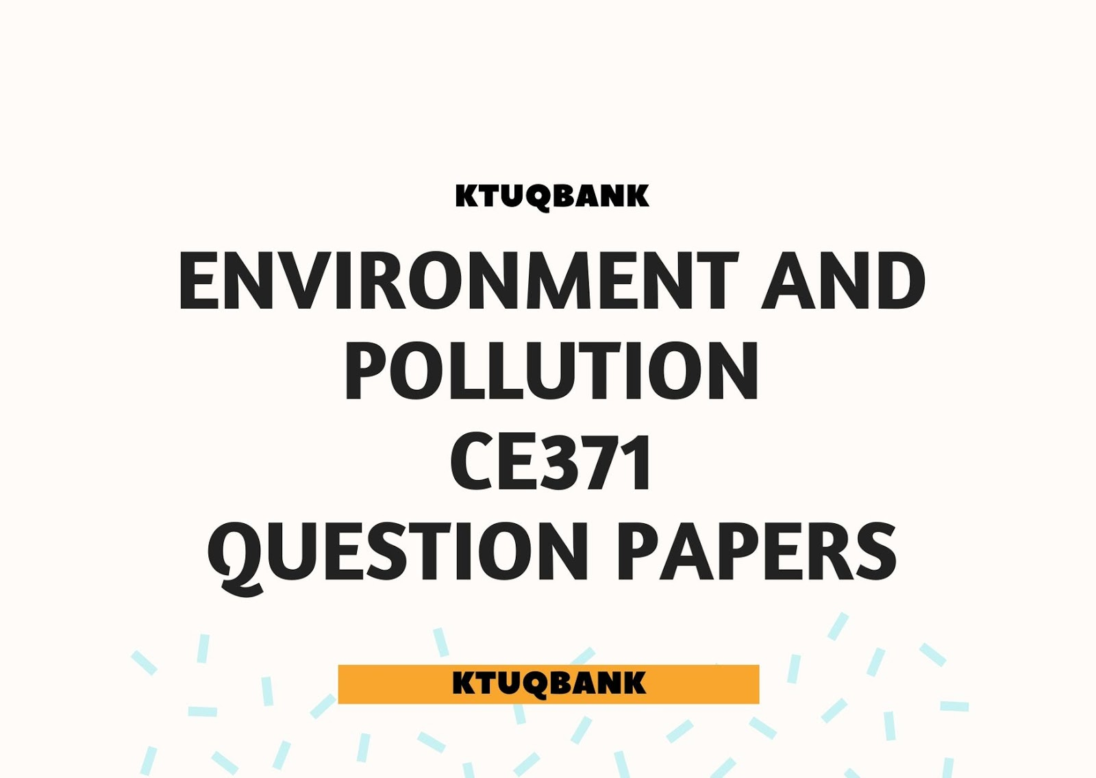 Environment and Pollution | CE371 | Question Papers (2015 batch)