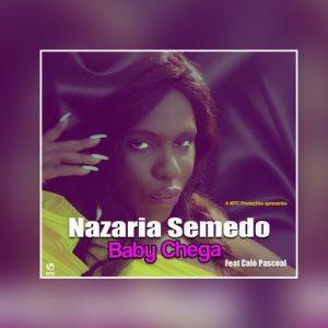 BAIXAR MP3 || Nazarina Semedo - Baby Chega (Feat. Caló Pascoal) (2018) [Baixe Novidades]