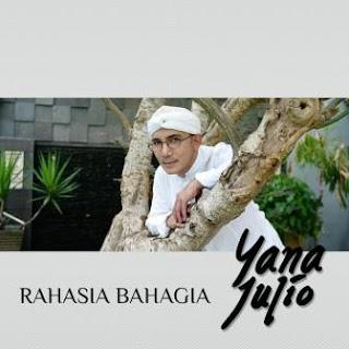Yana Julio - Rahasia Bahagia