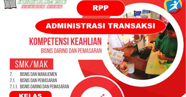 RPP Administrasi Transaksi Kelas XI SMK/MAK Kurikulum 2013 ...