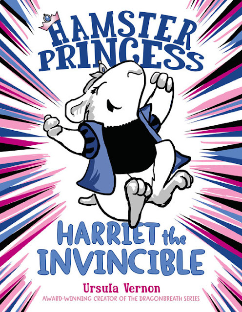 http://www.penguinrandomhouse.com/books/313168/hamster-princess-harriet-the-invincible-by-ursula-vernon/