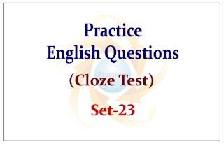 Practice English Questions (Cloze Test) Set-23