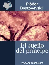 2011 El sueño del príncipe – Fiódor Dostoievski