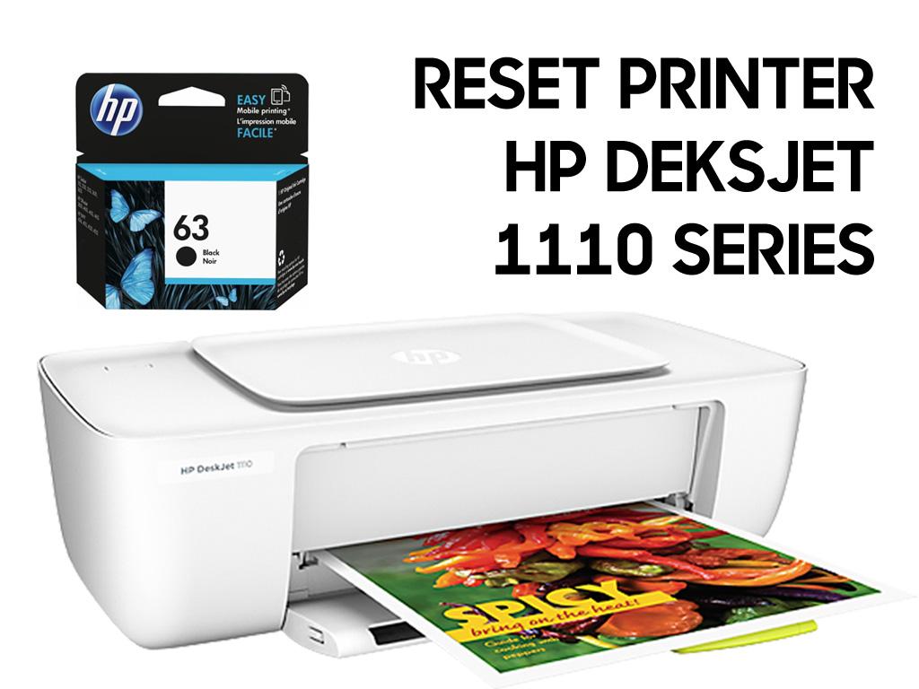 Solved Reset Printer Hp Deskjet 1110 Hp Deksjet 1111 Hp Deksjet 1112 Hp Deksjet 1115 Anasmakruf Com