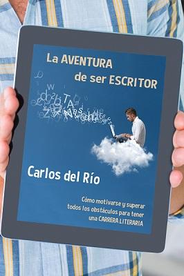 Portada de La aventura de ser escritor, de Carlos del Río