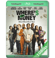 WHERE'S THE MONEY (2017) WEB-DL 1080P HD MKV ESPAÑOL LATINO