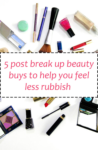 5 post-break up beauty buys