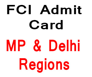 FCI MP & Delhi Admit Card 2018